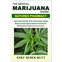 The Medical Marijuana Guide. NATURES PHARMACY: Whole Plant Medicine