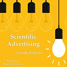 Scientific Advertising Audiobook by Claude Hopkins Narrated by Barry J. Peterson
