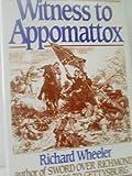 Witness to Appomattox, Richard Wheeler, 0060160780