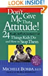 Don't Give Me That Attitude!: 24 Rude...