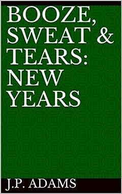 Booze, Sweat & Tears: New Years