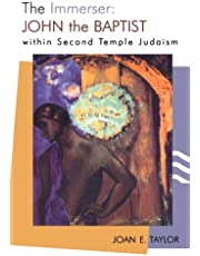 The Immerser: John the Baptist within Second Temple Judaism