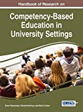 Handbook of Research on Competency-Based Education in University Settings (Advances in Higher Education and Professional Development)
