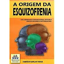 A origem da esquizofrenia: Uma abordagem comunicacional do duplo vínculo segundo a antipsiquiatria