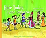 Hair Today, Gone Tomorrow, Nancy K. Wallace, 1616419865