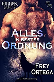 Alles in bester Ordnung (Hidden Lake 2) (German Edition) by [Ortega, Frey]