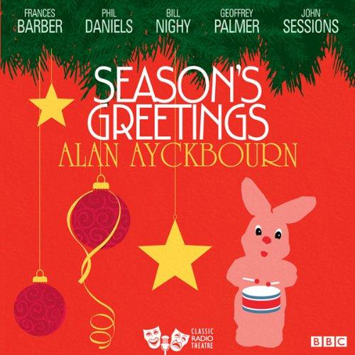 Season's Greetings (Classic Radio Theatre) (Bill Nighy Christmas)