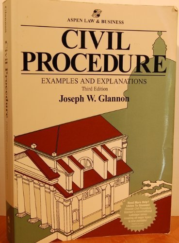 Civil Procedure: Examples and Explanations