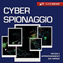 Cyberspionaggio Audiobook by Andrea Lattanzi Barcelò Narrated by Elena De Bertolis