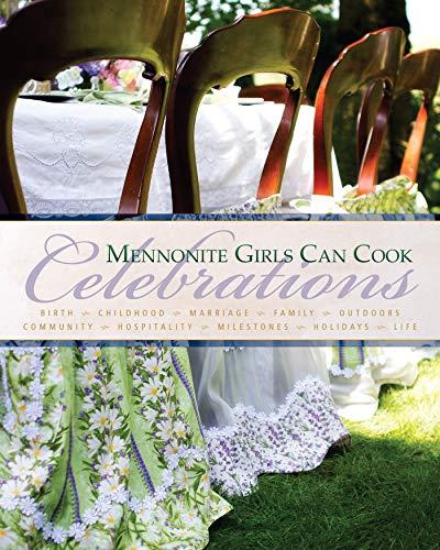 Mennonite Girls Can Cook Celebrations