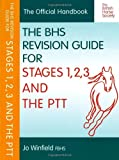 The BHS Revision Guide For Stages 1, 2, 3 and The PTT by Jo Winfield FBHS (2014) Paperback