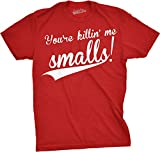 Mens You're Killing Me Smalls! T-Shirt Funny Baseball - Best Reviews Guide