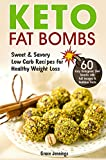 Keto Fat Bombs: Sweet & Savory Low Carb Recipes for Healthy Weight Loss (easy fat bombs recipes, keto fat-bomb recipes, ketogenic diet meal plan,  ketosis diet, what is ketogenic diet, keto recipes)