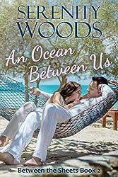 An Ocean Between Us: A Sexy New Zealand Romance (Between the Sheets Book 2)