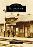 Flossmoor (Images of America: Illinois)