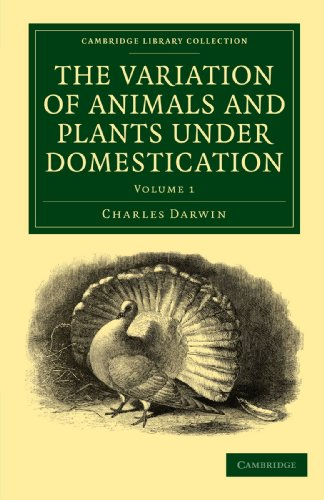 The Variation of Animals and Plants under Domestication (Cambridge Library Collection - Darwin, Evolution and Genetics)