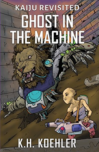 Ghost In The Machine (Kaiju Revisited Book 3)