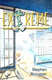 Extreme, unabridged Edition, Stephen Arrington, 0979957508