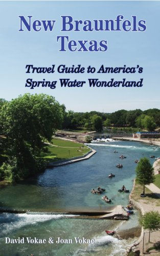 New Braunfels, Texas: Travel Guide to America's Spring Water Wonderland (Great Towns of America Book 10)