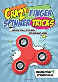 Crazy Finger Spinner Tricks: Awesome Skills, Tips & Hacks For Your Fidget Spinner