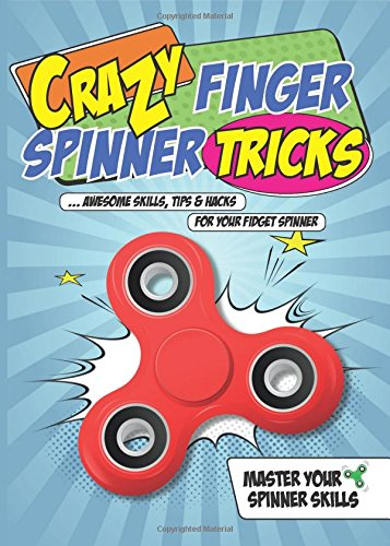Price comparison product image Crazy Finger Spinner Tricks: Awesome Skills,  Tips & Hacks For Your Fidget Spinner