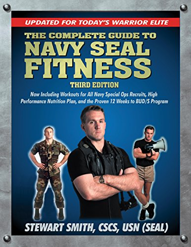 - The Complete Guide to Navy Seal Fitness, Third Edition: Updated for Today's Warrior Elite