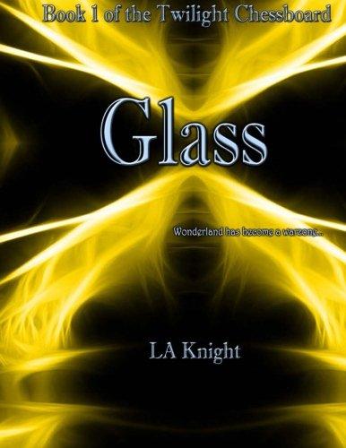 Glass: Book 1 of the Twilight Chessboard (Volume 1) PDF