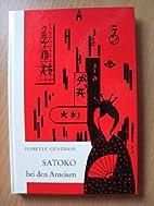 Satoko bei den Ameisen by Isabelle Gendron
