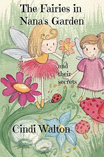 The Fairies in Nana's Garden: and their (Walton Garden)