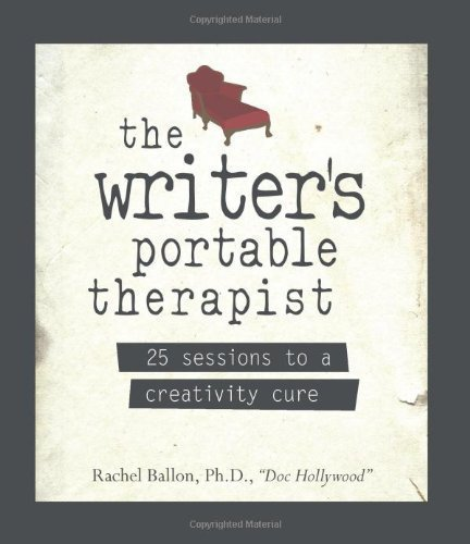 The Writer's Portable Therapist: 25 Sessions to a Creativity Cure by Ballon, Rachel Friedman published by Adams Media Corporation (2007)