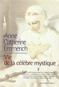 Vie d'Anne-Catherine Emmerich : Tome 2, 1819-1824 par K-E Schmoeger