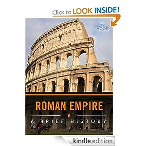 The Roman Empire: A Brief History Charles River Editors