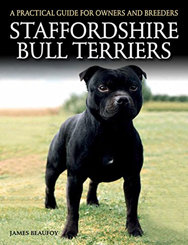 (Staffordshire Bull Terriers: A Practical Guide for Owners and Breeders)