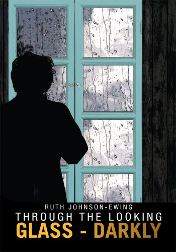 Amazon through the looking glass darkly ebook ruth johnson through the looking glass darkly by ruth johnson ewing fandeluxe Image collections