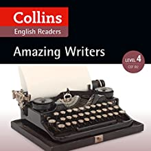Amazing Writers: B2 (Collins Amazing People ELT Readers) Audiobook by Katerina Mestheneou - adaptor, Fiona MacKenzie - editor Narrated by  Collins