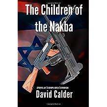 The Children of the Nakba: A novel of the Arab-Israeli conflict
