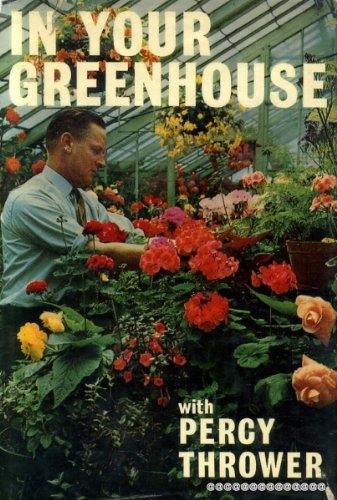 in-your-greenhouse-with-percy-thrower