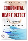 Congenital Heart Defect - A Reference Guide (BONUS DOWNLOADS) (The Hill Resource and Reference Guide Book 127)