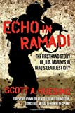 img - for Echo in Ramadi: The Firsthand Story of US Marines in Iraq's Deadliest City book / textbook / text book