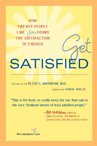 Get Satisfied: How Twenty People Like You Found the Satisfaction of Enough Pdf