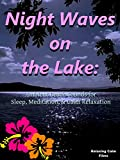 Night Waves on the Lake: Ambient Beach Sounds for Sleep, Meditation, & Calm Relaxation