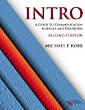 Intro : A Guide to Communication Sciences and Disorders, Robb, Michael, 1597565423