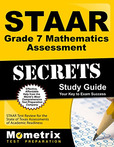 STAAR Grade 7 Mathematics Assessment Secrets Study Guide: STAAR Test Review for the State of Texas Assessments of Academic Readiness (Mometrix Secrets Study Guides)