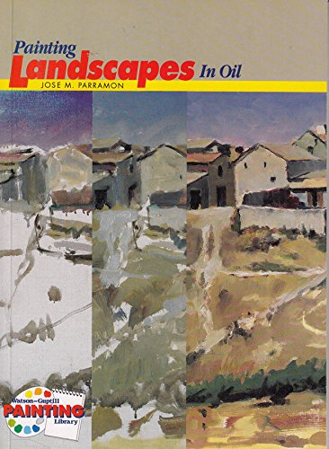 Painting Landscapes In Oil (Watson-Guptill Painting Library)