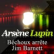 Béchoux arrête Jim Barnett (Arsène Lupin 38)   Maurice Leblanc