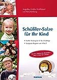Schüßler-Salze für Ihr Kind - Sanfte Heilung für 0- bis 14-jährige Kinder. Symptom-Register von A bis Z