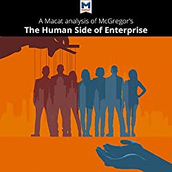 A Macat Analysis of Douglas McGregor's The Human Side of Enterprise