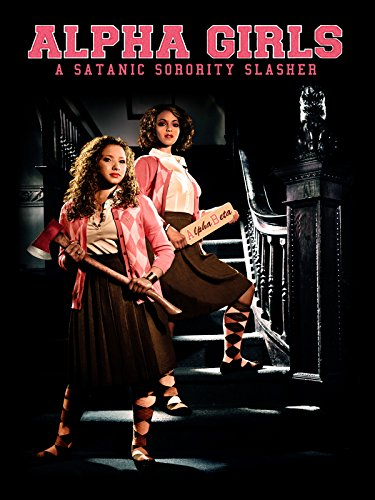Alpha Girls: A Satanic Sorority Slasher