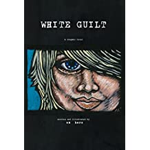 White Guilt: A graphic narrative