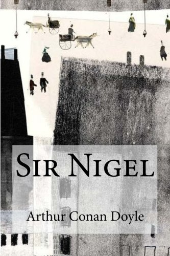 Read Online Sir Nigel PDF